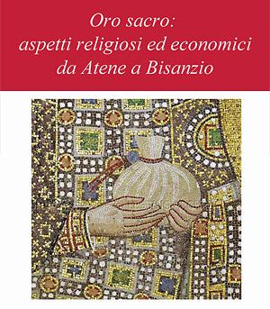 Oro sacro: aspetti religiosi ed economici da Atene a Bisanzio