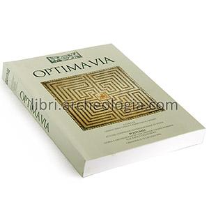 Optima Via. Postumia, storia e archeologia di una grande strada romana